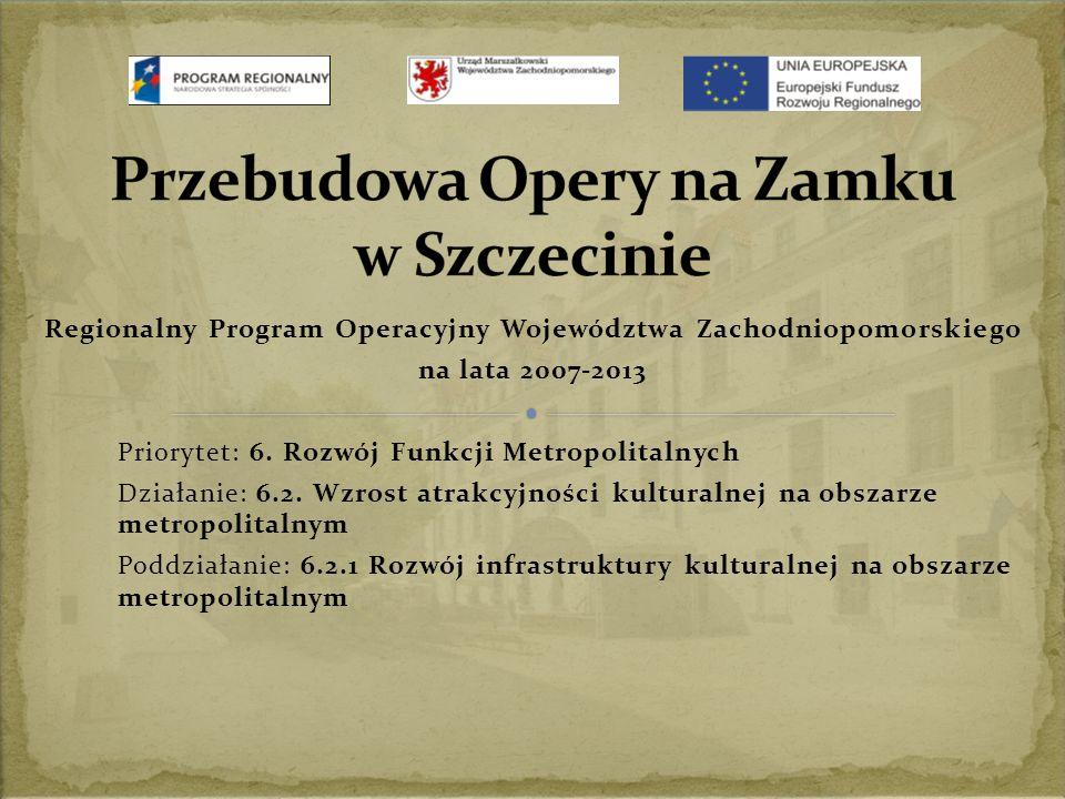 Regionalny Program Operacyjny Województwa Zachodniopomorskiego na lata 2007-2013 Priorytet: 6.