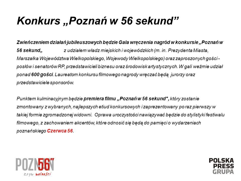 """Zwieńczeniem działań jubileuszowych będzie Gala wręczenia nagród w konkursie """"Poznań w 56 sekund"""" z udziałem władz miejskich i wojewódzkich (m. in. Pr"""