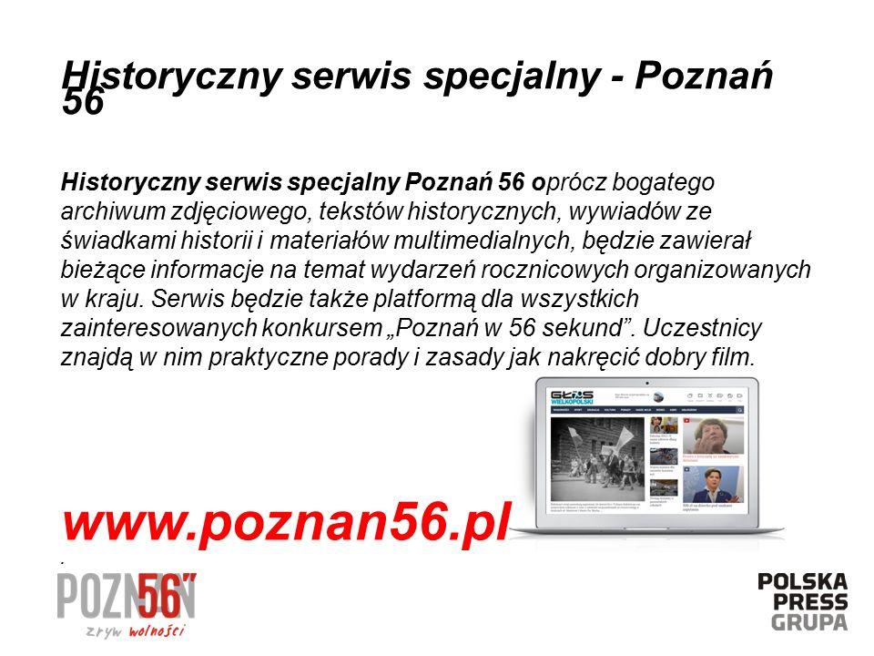 Historyczny serwis specjalny Poznań 56 oprócz bogatego archiwum zdjęciowego, tekstów historycznych, wywiadów ze świadkami historii i materiałów multimedialnych, będzie zawierał bieżące informacje na temat wydarzeń rocznicowych organizowanych w kraju.