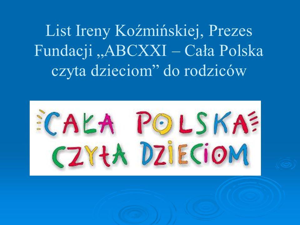 """List Ireny Koźmińskiej, Prezes Fundacji """"ABCXXI – Cała Polska czyta dzieciom do rodziców"""