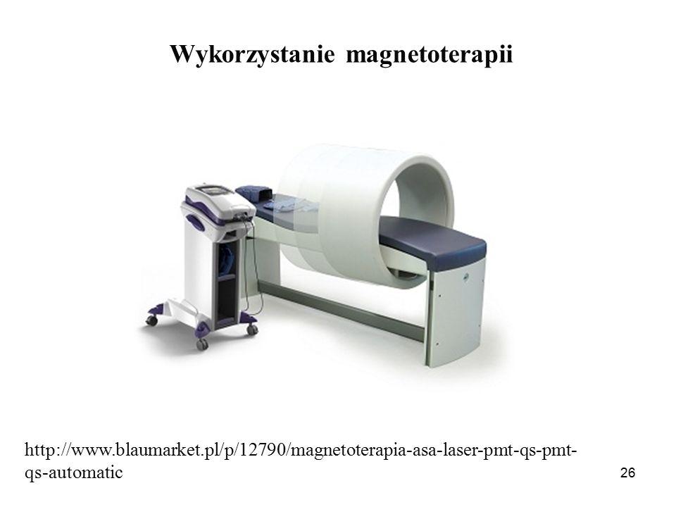 26 Wykorzystanie magnetoterapii http://www.blaumarket.pl/p/12790/magnetoterapia-asa-laser-pmt-qs-pmt- qs-automatic