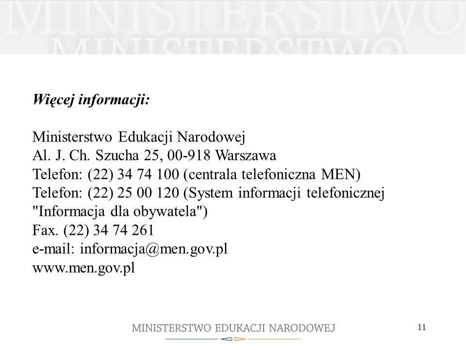11 Więcej informacji: Ministerstwo Edukacji Narodowej Al.