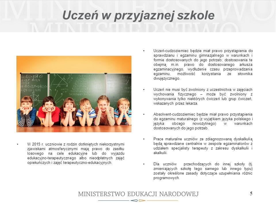 Uczeń w przyjaznej szkole Uczeń-cudzoziemiec będzie miał prawo przystąpienia do sprawdzianu i egzaminu gimnazjalnego w warunkach i formie dostosowanych do jego potrzeb; dostosowania te obejmą m.in.