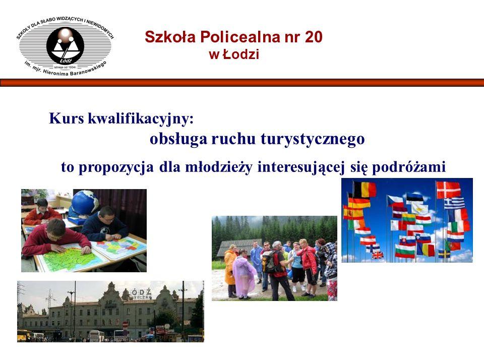 Szkoła Policealna nr 20 w Łodzi Kurs kwalifikacyjny: obsługa ruchu turystycznego to propozycja dla młodzieży interesującej się podróżami