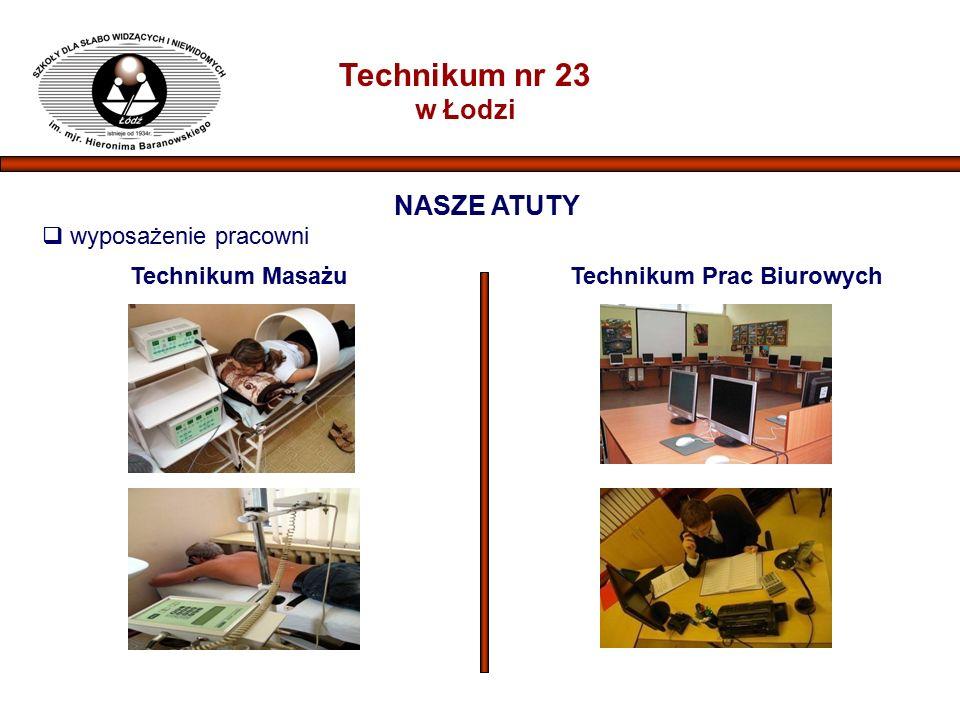 Technikum nr 23 w Łodzi NASZE ATUTY  wyposażenie pracowni Technikum MasażuTechnikum Prac Biurowych