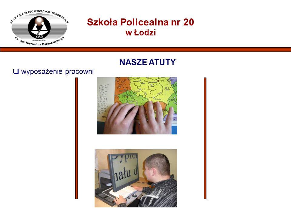 Szkoła Policealna nr 20 w Łodzi NASZE ATUTY  wyposażenie pracowni