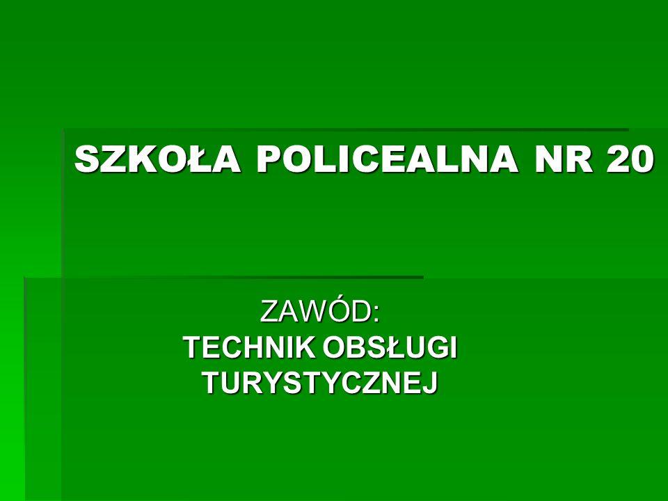SZKOŁA POLICEALNA NR 20 ZAWÓD: TECHNIK OBSŁUGI TURYSTYCZNEJ