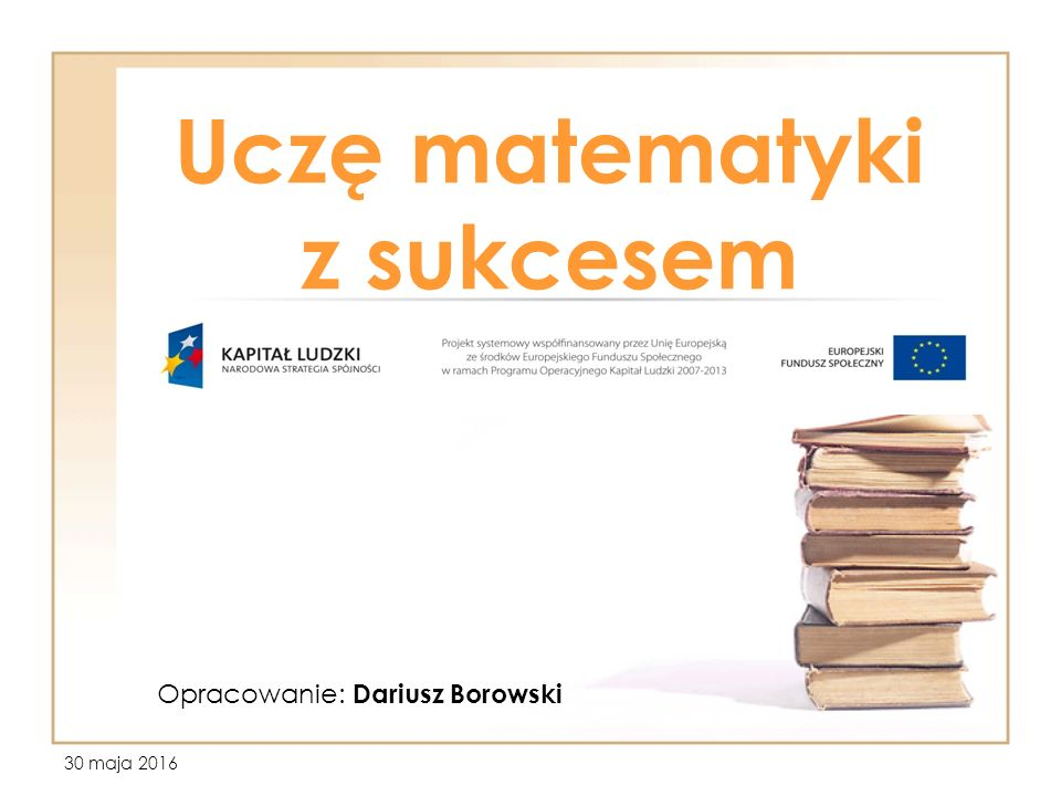 30 maja 2016 Moduł I - Ocenianie wewnątrzszkolne, a ocenianie zewnętrzne Pomoc 1 – Niezbędne właściwości egzaminowania RZETELNOŚĆ powtarzalność egzaminu w określonych warunkach (brak przypadkowości wyników)