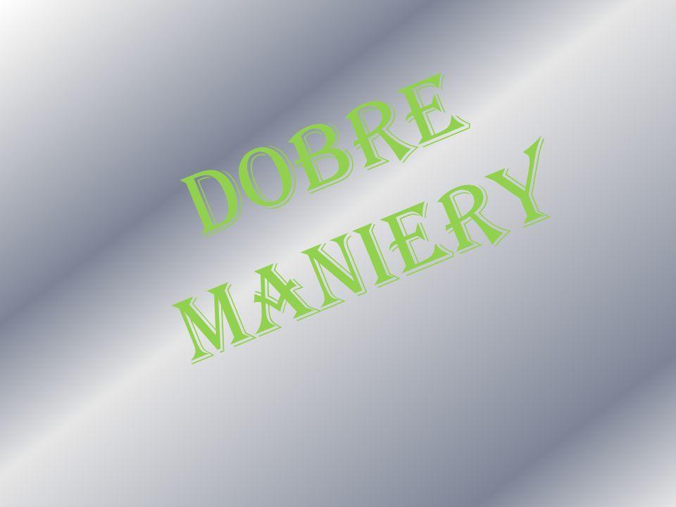 DOBRE MANIERY