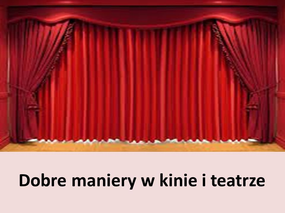 Dobre maniery w kinie i teatrze