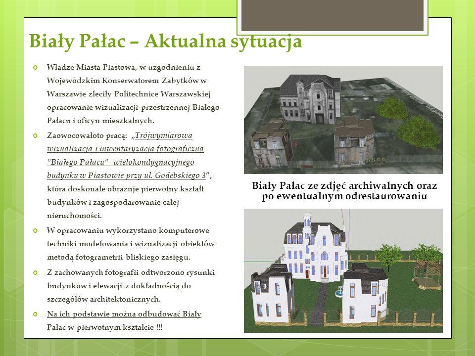 Biały Pałac – Aktualna sytuacja Biały Pałac ze zdjęć archiwalnych oraz po ewentualnym odrestaurowaniu  Władze Miasta Piastowa, w uzgodnieniu z Wojewódzkim Konserwatorem Zabytków w Warszawie zleciły Politechnice Warszawskiej opracowanie wizualizacji przestrzennej Białego Pałacu i oficyn mieszkalnych.