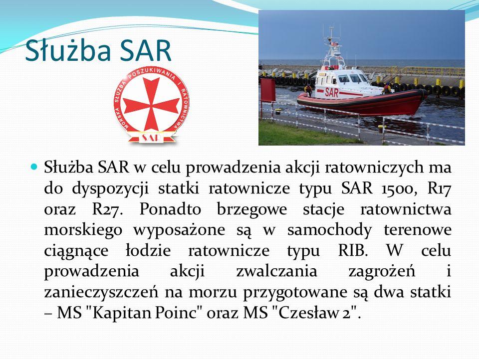 Służba SAR Służba SAR w celu prowadzenia akcji ratowniczych ma do dyspozycji statki ratownicze typu SAR 1500, R17 oraz R27.