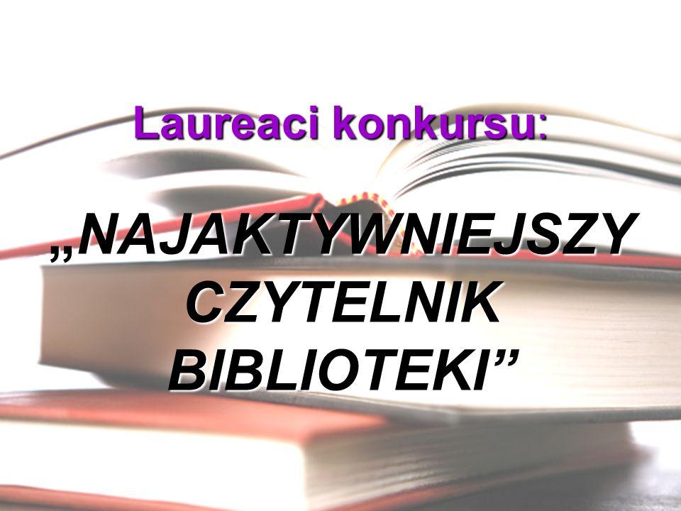 """Laureaci konkursu: """"NAJAKTYWNIEJSZY CZYTELNIK BIBLIOTEKI"""