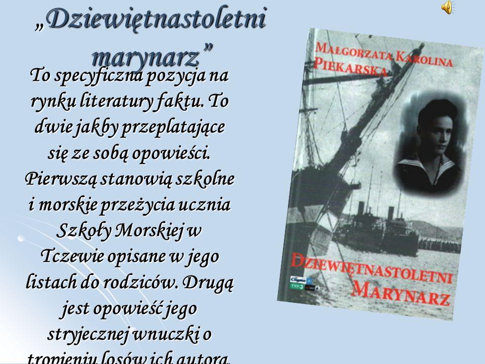 """""""Dziewiętnastoletni marynarz To specyficzna pozycja na rynku literatury faktu."""