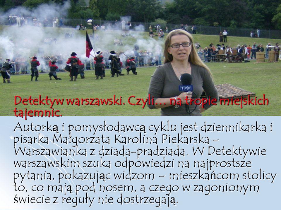 Detektyw warszawski. Czyli… na tropie miejskich tajemnic.