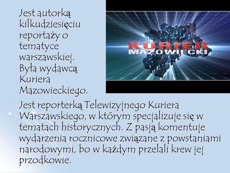 Jest autork ą kilkudziesi ę ciu reporta ż y o tematyce warszawskiej.