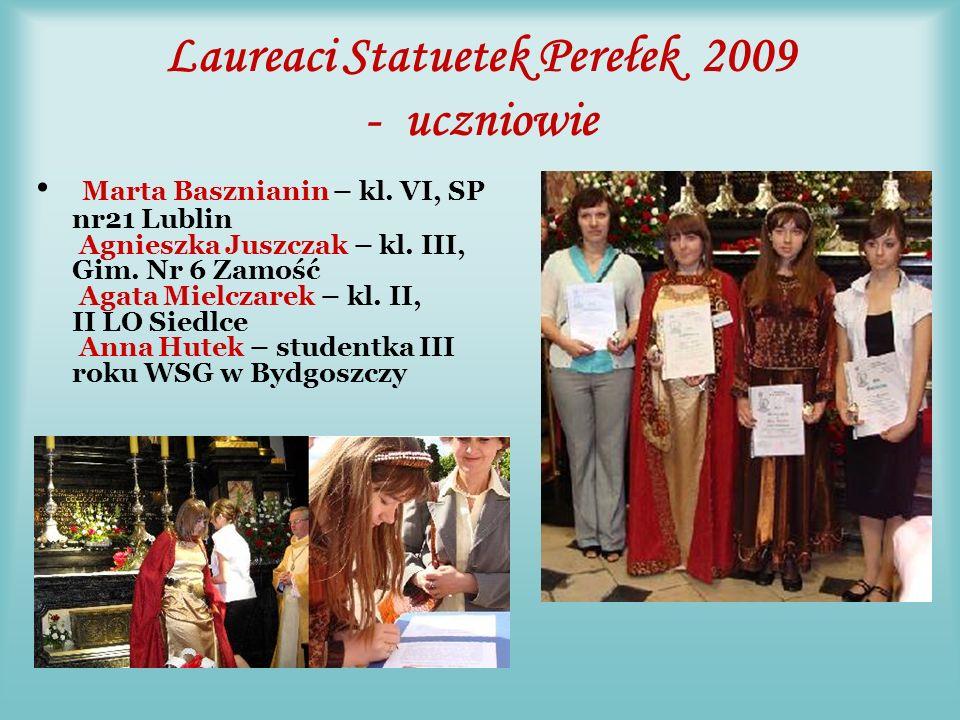 Laureaci Perełek 2009 Laureaci Perełek - uczniowie: Patrycja Antolak – kl.