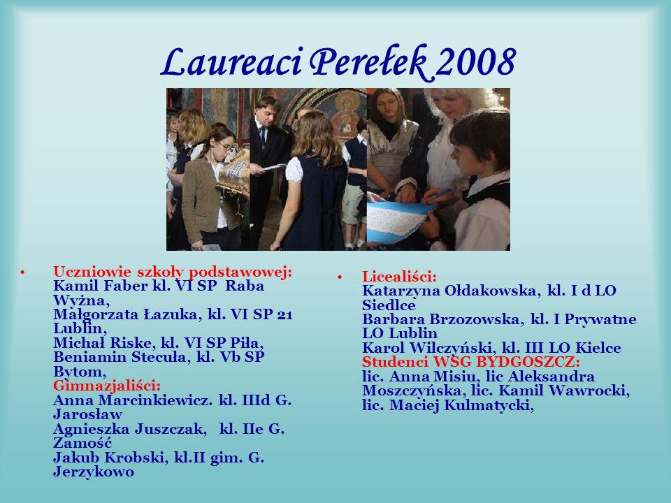 Laureaci Statuetek Perełek 2008 Joanna Karczmarek – studentka WSG w Bydgoszczy Karol Wilczyński - kl.