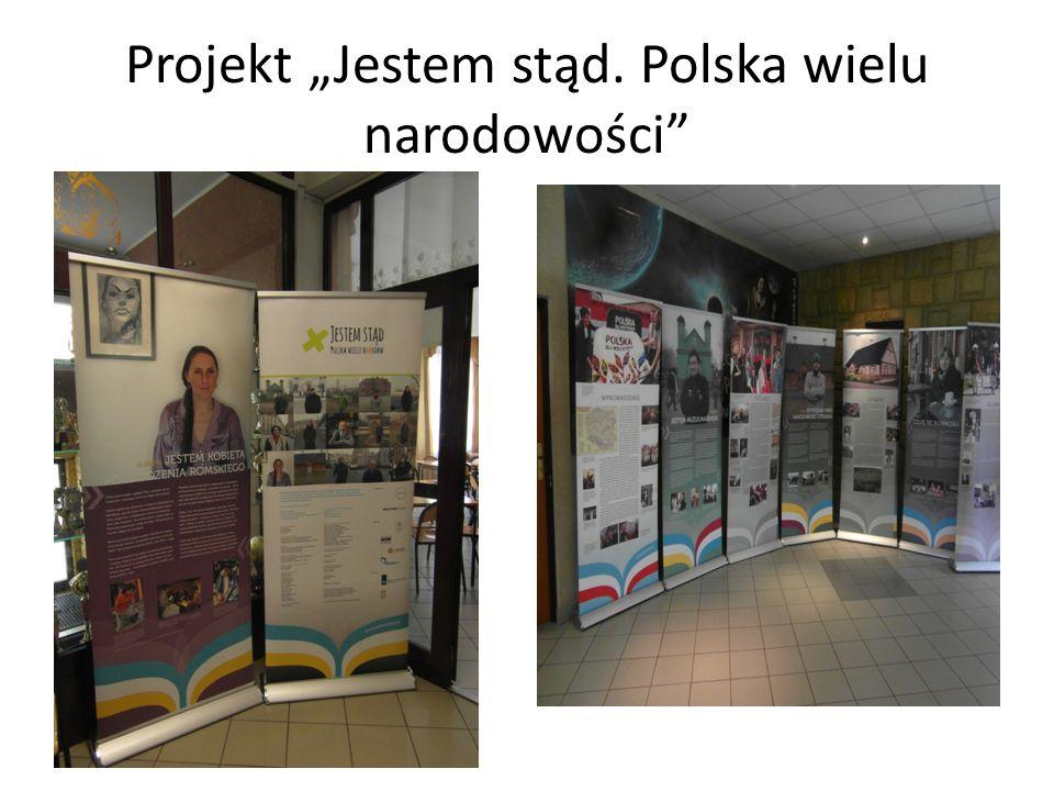 """Projekt """"Jestem stąd. Polska wielu narodowości"""