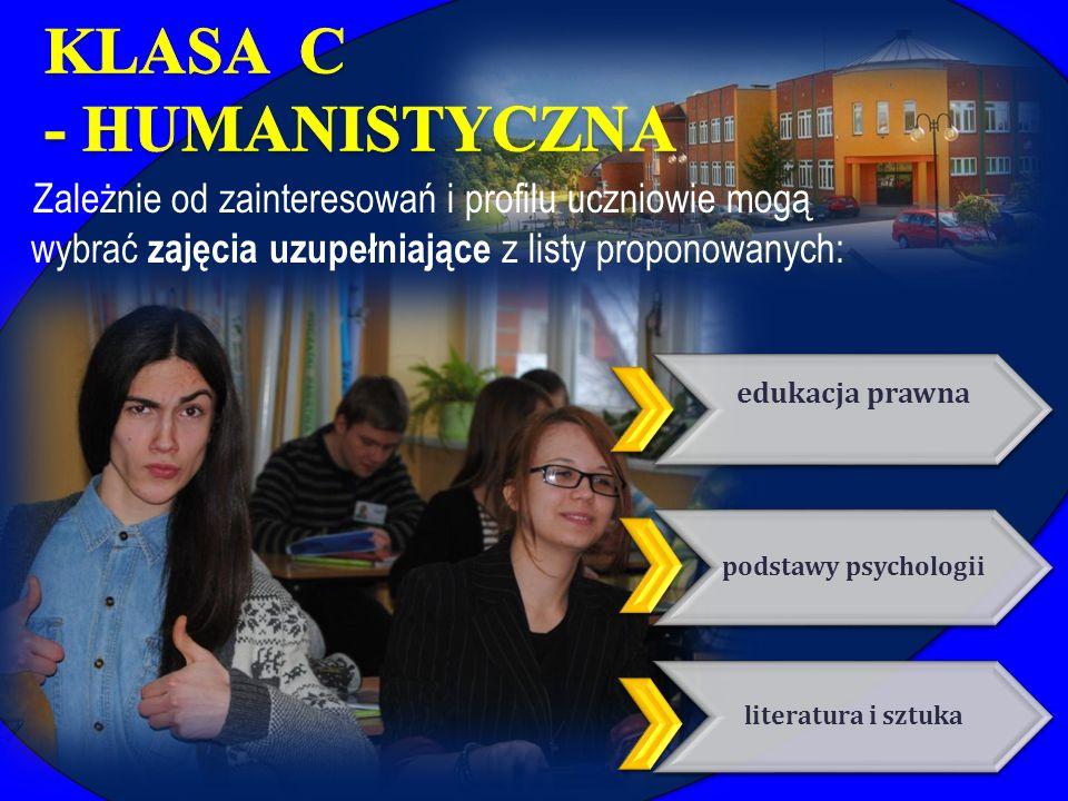 Zależnie od zainteresowań i profilu uczniowie mogą wybrać zajęcia uzupełniające z listy proponowanych: edukacja prawna podstawy psychologii literatura