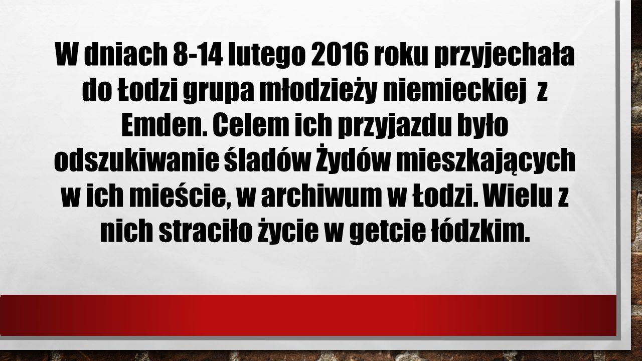 W dniach 8-14 lutego 2016 roku przyjechała do Łodzi grupa młodzieży niemieckiej z Emden.