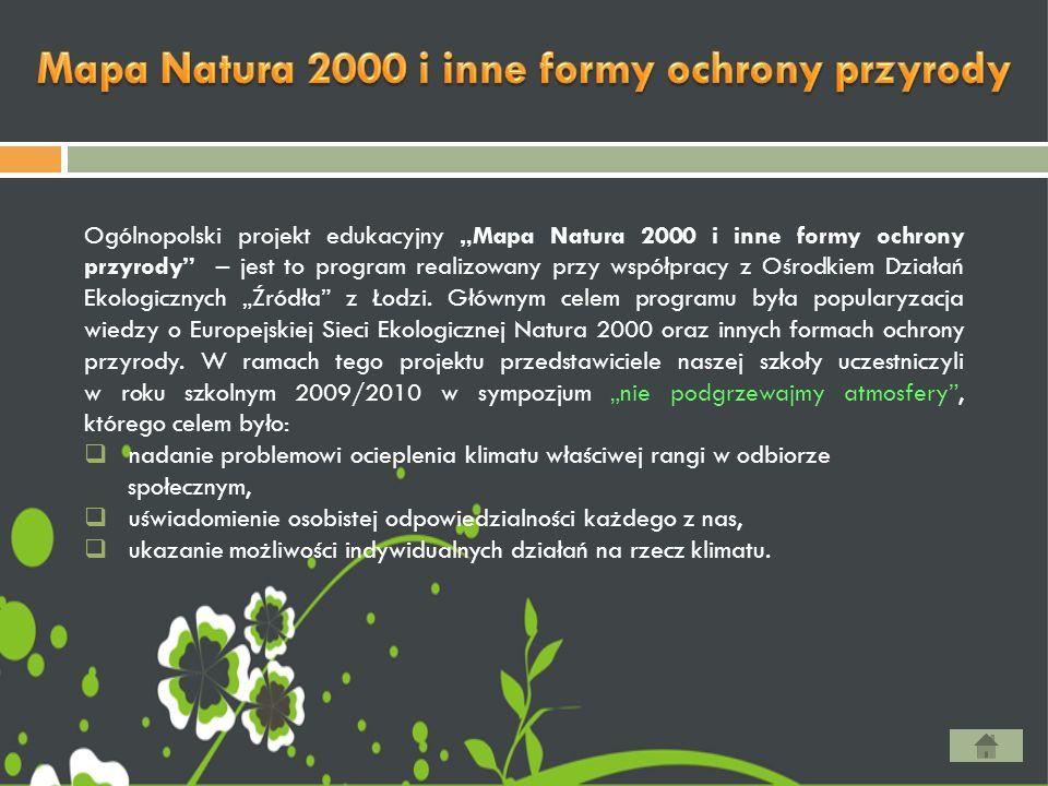 """Ogólnopolski projekt edukacyjny """"Mapa Natura 2000 i inne formy ochrony przyrody – jest to program realizowany przy współpracy z Ośrodkiem Działań Ekologicznych """"Źródła z Łodzi."""