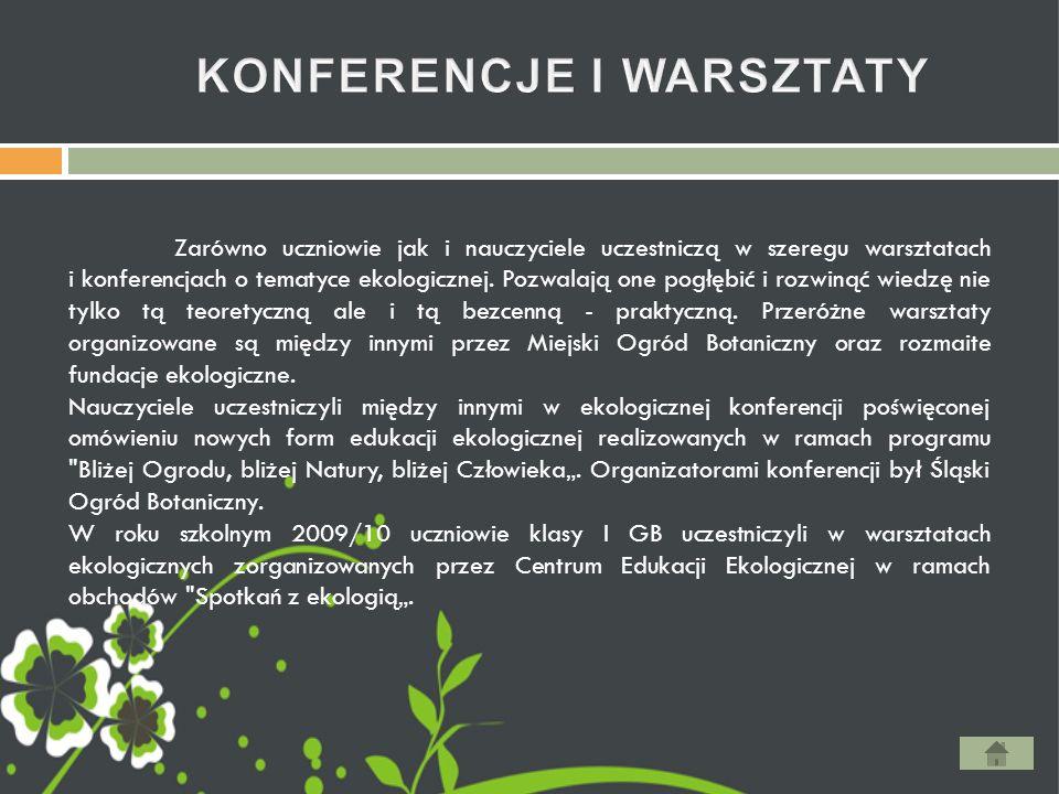 Zarówno uczniowie jak i nauczyciele uczestniczą w szeregu warsztatach i konferencjach o tematyce ekologicznej.