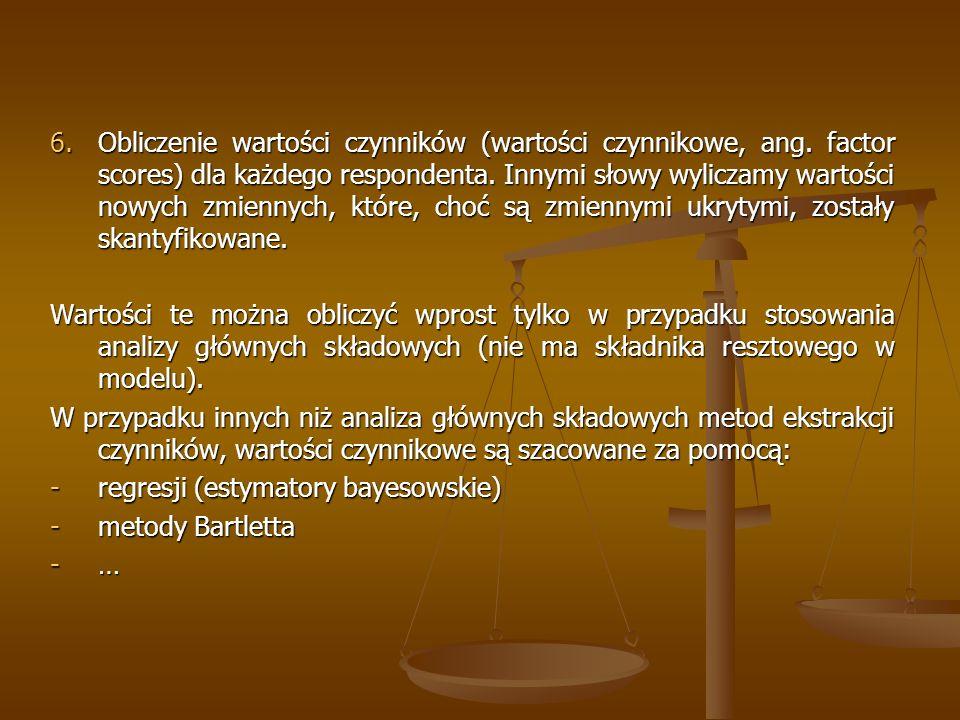 6.Obliczenie wartości czynników (wartości czynnikowe, ang.