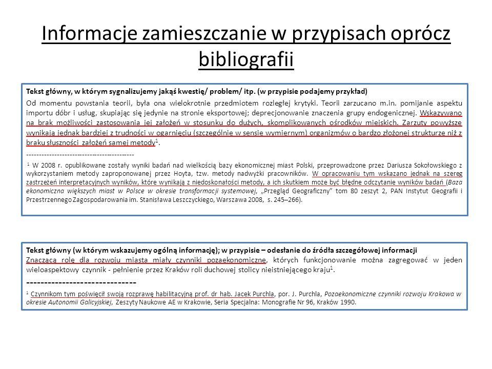 Informacje zamieszczanie w przypisach oprócz bibliografii Tekst główny, w którym sygnalizujemy jakąś kwestię/ problem/ itp.