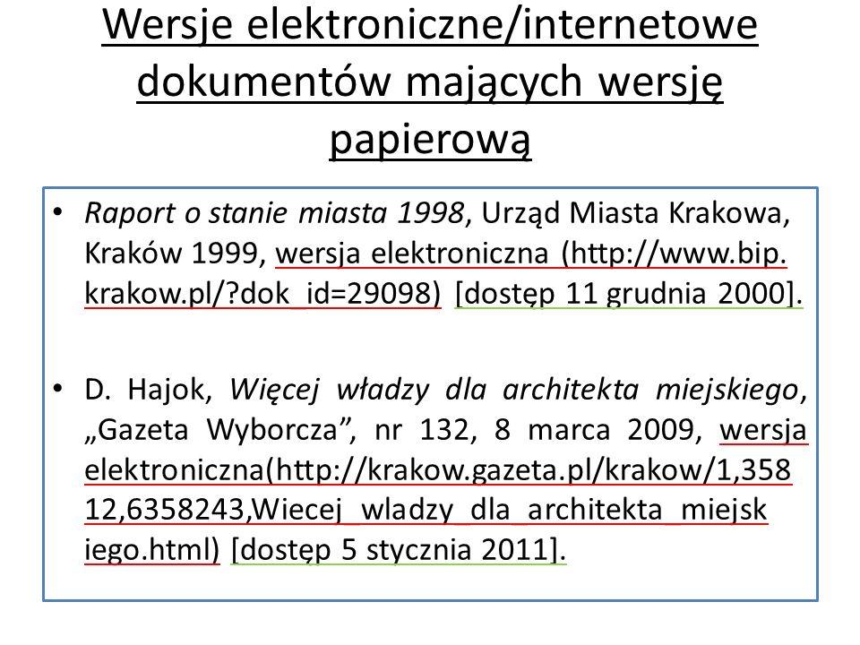 Wersje elektroniczne/internetowe dokumentów mających wersję papierową Raport o stanie miasta 1998, Urząd Miasta Krakowa, Kraków 1999, wersja elektroniczna (http://www.bip.