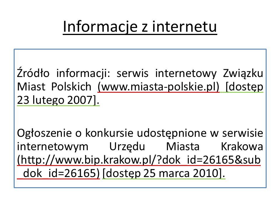 Informacje z internetu Źródło informacji: serwis internetowy Związku Miast Polskich (www.miasta-polskie.pl) [dostęp 23 lutego 2007].