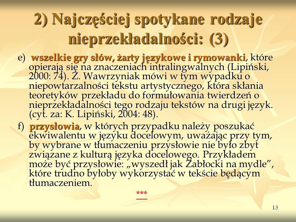 13 2) Najczęściej spotykane rodzaje nieprzekładalności: (3) e) wszelkie gry słów, żarty językowe i rymowanki, które opierają się na znaczeniach intral