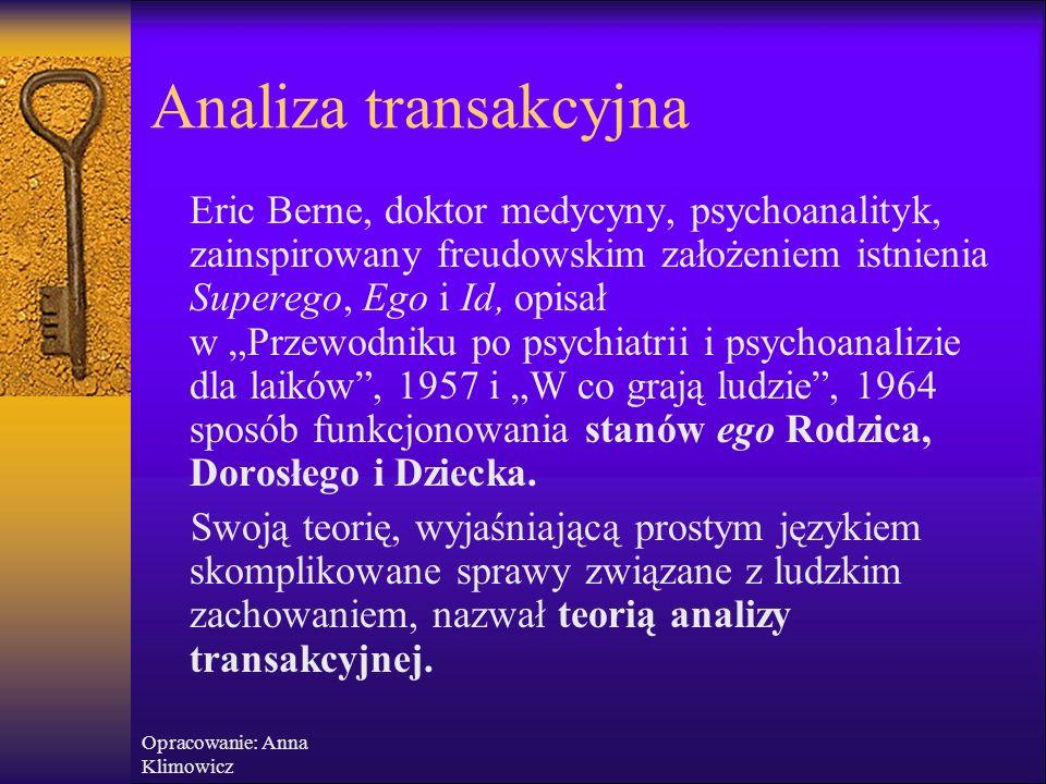 """Opracowanie: Anna Klimowicz Bariery w komunikacji  Odwracanie uwagi: odsunięcie problemu drugiej osoby na bok przez odwrócenie jej uwagi (""""To jest ni"""