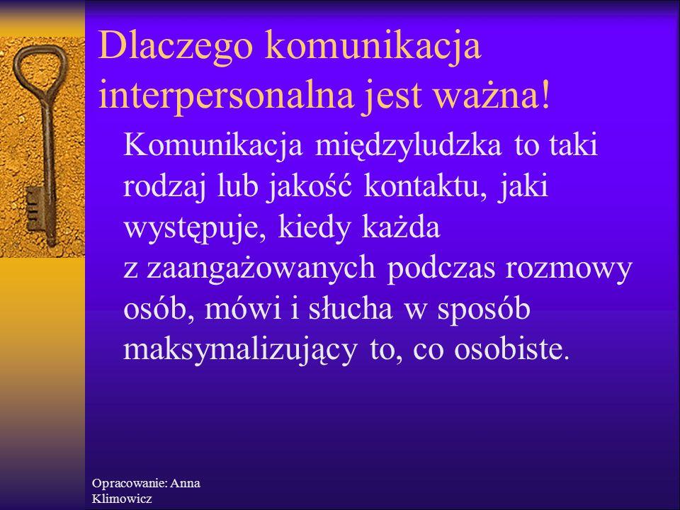 """Opracowanie: Anna Klimowicz Bariery w komunikacji Reakcje, których należy unikać, to:  Krytykowanie: wyrażanie negatywnych ocen o drugiej osobie, jej działaniach lub postawach (""""Sam temu jesteś winien. )  Przezywanie: nadawanie etykiety, poniżanie, podciąganie pod stereotyp (""""Co za cymbał! , """"Tylko tacy pseudo- intelektualiści, jak ty tak robią )"""