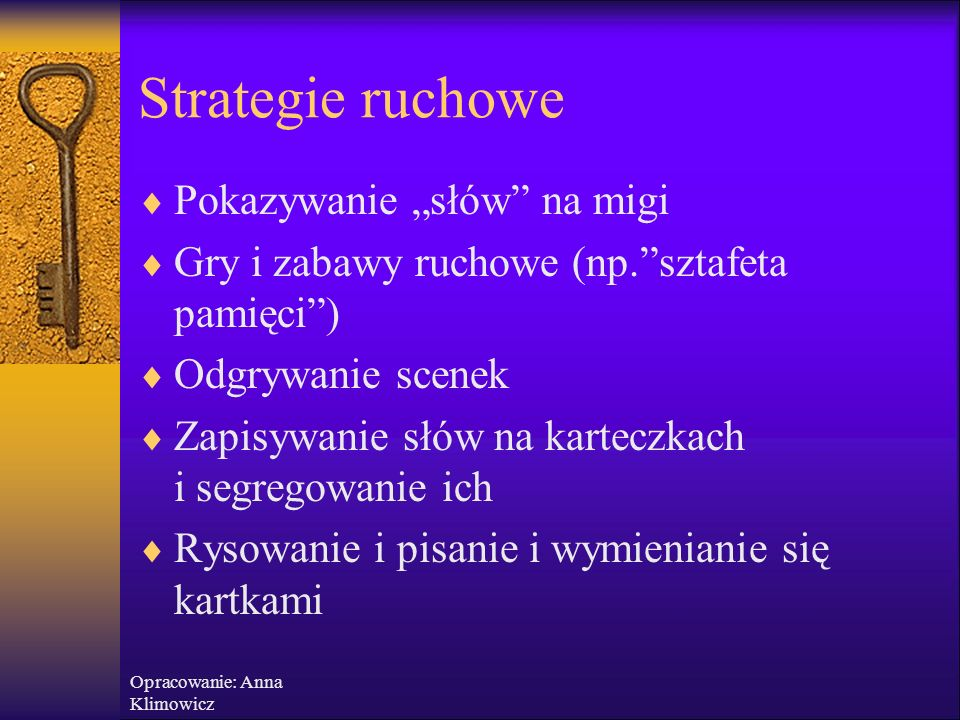 Opracowanie: Anna Klimowicz Strategie słuchowe  Czytanie w dramatyczny sposób  Nagrywanie na magnetofon i odsłuchiwanie  Słuchanie z zamkniętymi oc