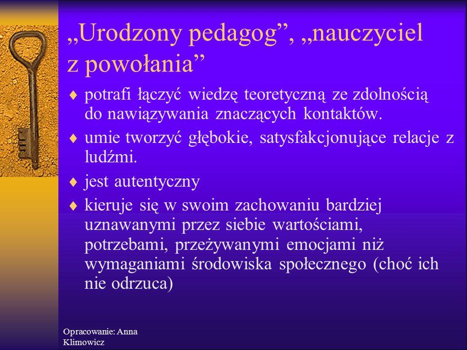 Opracowanie: Anna Klimowicz Dziecko – stan ego otwierający się pod wpływem emocji i popędów.