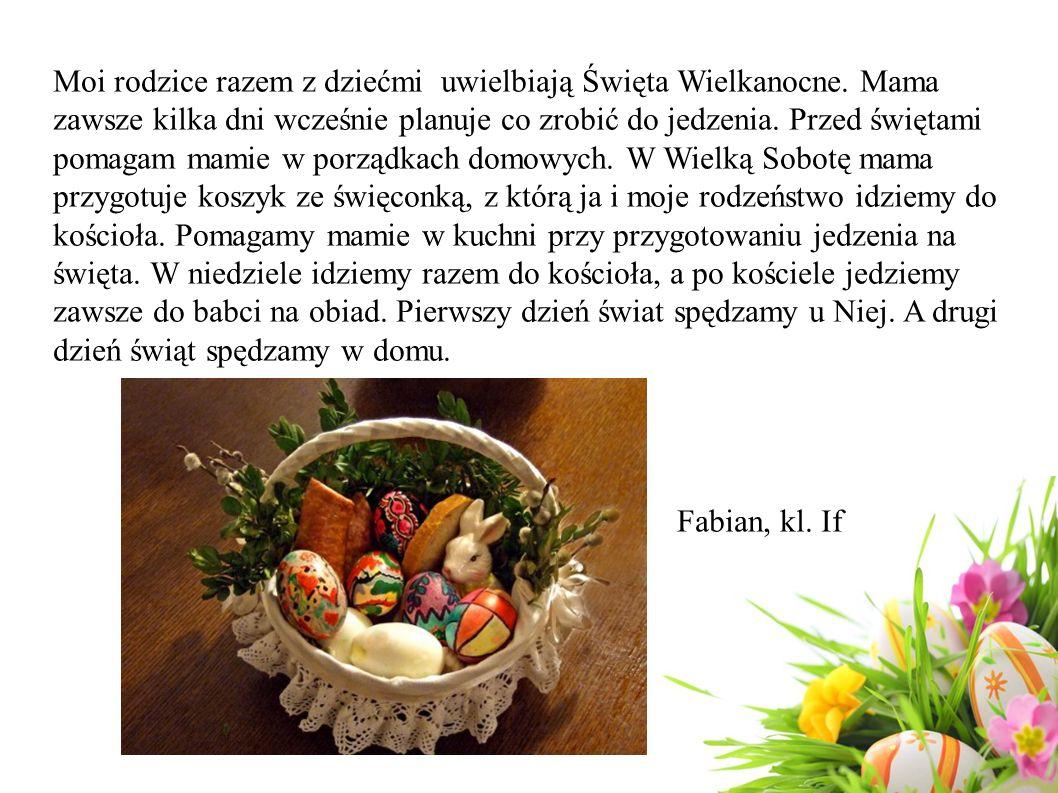 Moi rodzice razem z dziećmi uwielbiają Święta Wielkanocne.