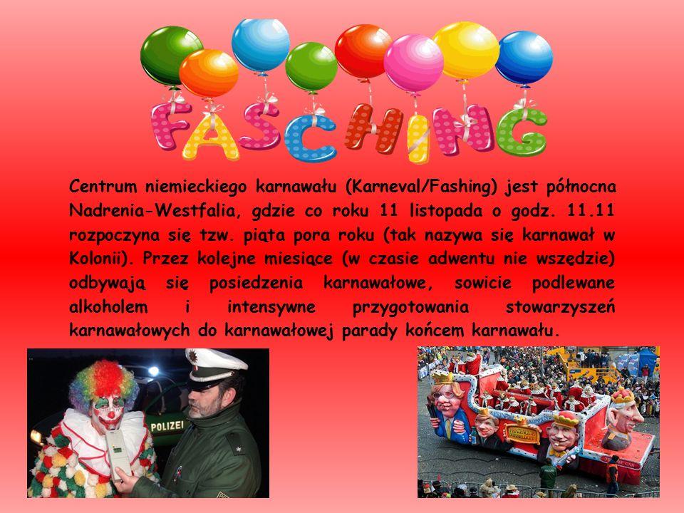 Centrum niemieckiego karnawału (Karneval/Fashing) jest północna Nadrenia-Westfalia, gdzie co roku 11 listopada o godz.