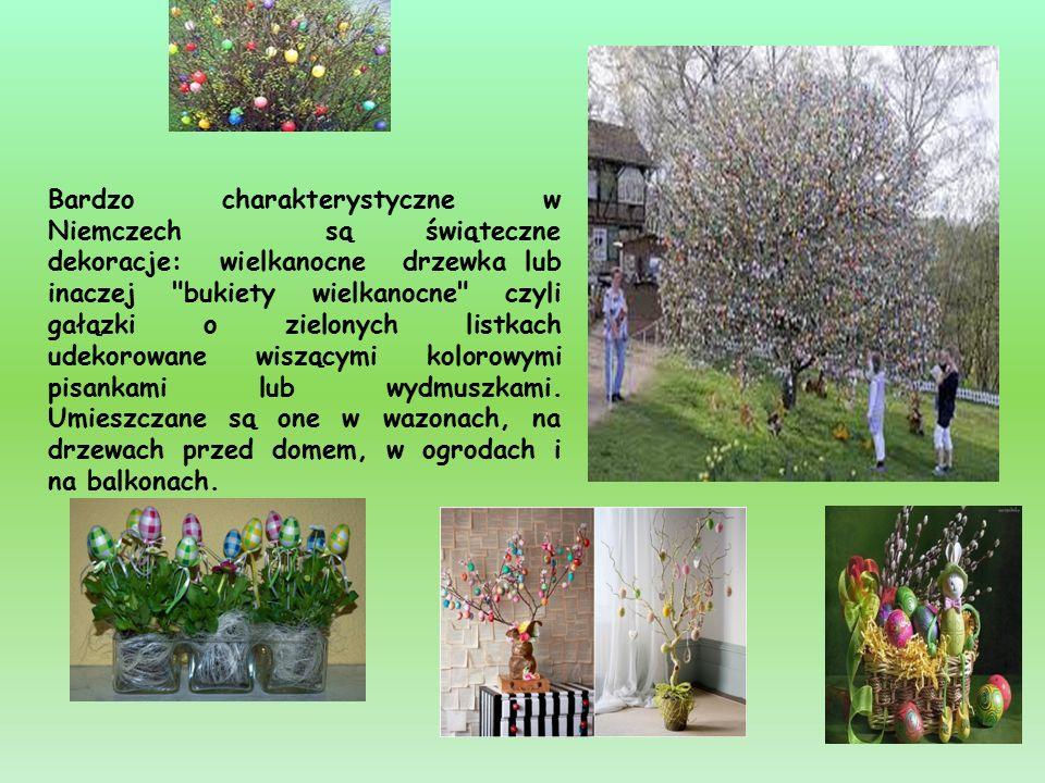 Bardzo charakterystyczne w Niemczech są świąteczne dekoracje: wielkanocne drzewka lub inaczej bukiety wielkanocne czyli gałązki o zielonych listkach udekorowane wiszącymi kolorowymi pisankami lub wydmuszkami.