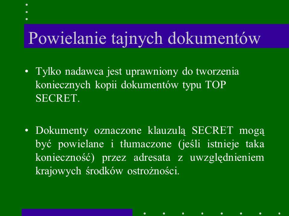 Powielanie tajnych dokumentów Tylko nadawca jest uprawniony do tworzenia koniecznych kopii dokumentów typu TOP SECRET.