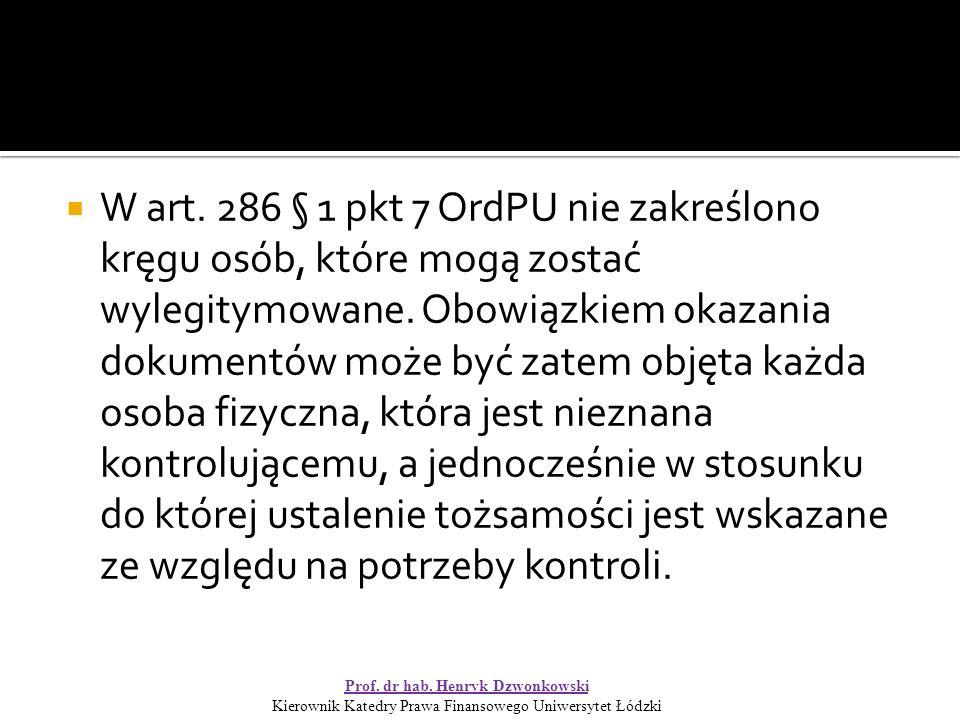  W art. 286 § 1 pkt 7 OrdPU nie zakreślono kręgu osób, które mogą zostać wylegitymowane.