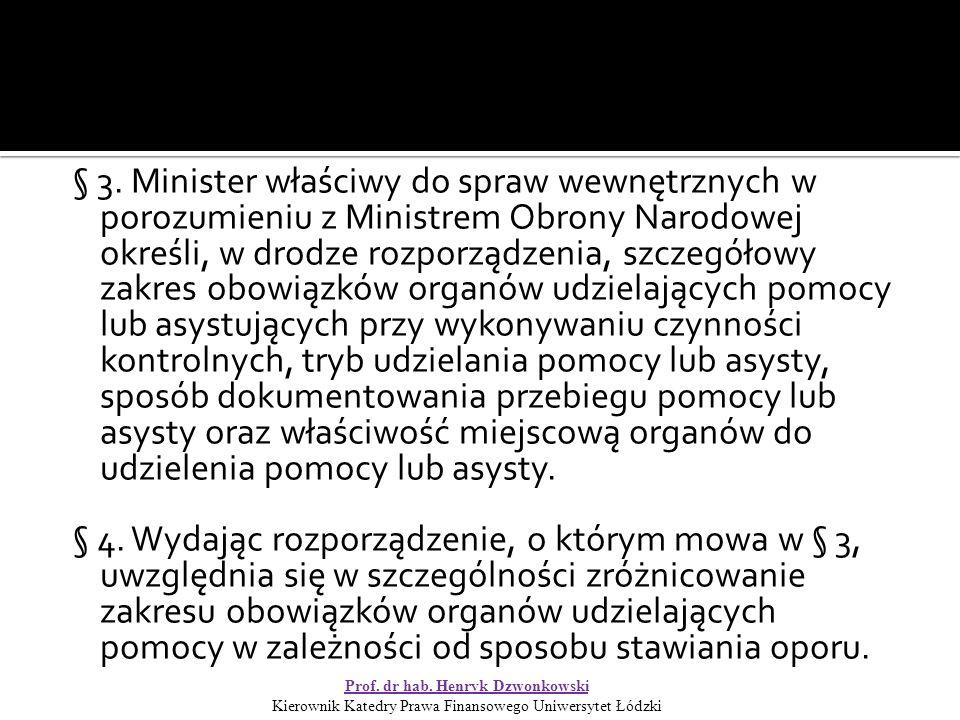 § 3. Minister właściwy do spraw wewnętrznych w porozumieniu z Ministrem Obrony Narodowej określi, w drodze rozporządzenia, szczegółowy zakres obowiązk