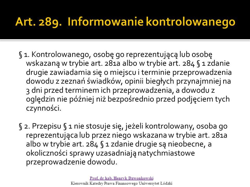 § 1. Kontrolowanego, osobę go reprezentującą lub osobę wskazaną w trybie art.