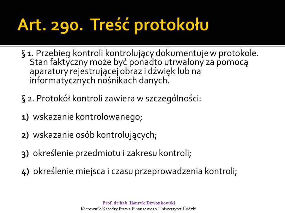 § 1. Przebieg kontroli kontrolujący dokumentuje w protokole.