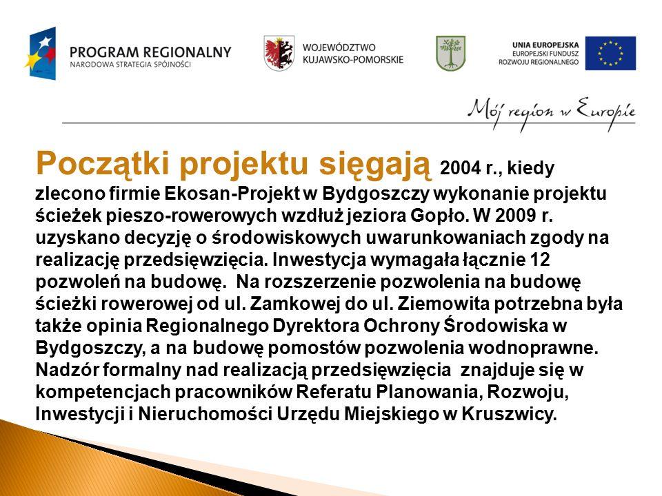 Początki projektu sięgają 2004 r., kiedy zlecono firmie Ekosan-Projekt w Bydgoszczy wykonanie projektu ścieżek pieszo-rowerowych wzdłuż jeziora Gopło.