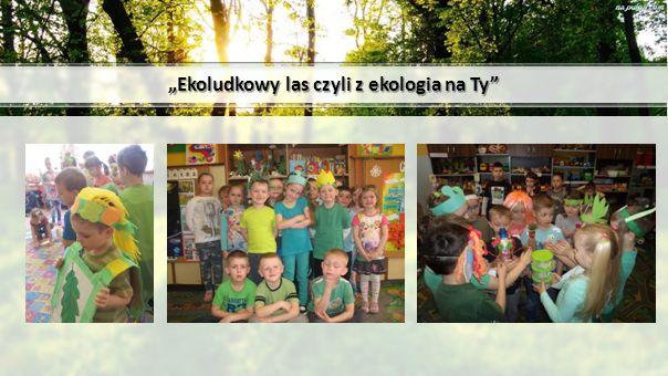 """""""Ekoludkowy las czyli z ekologia na Ty"""