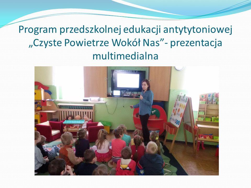 """Program przedszkolnej edukacji antytytoniowej """"Czyste Powietrze Wokół Nas - prezentacja multimedialna"""
