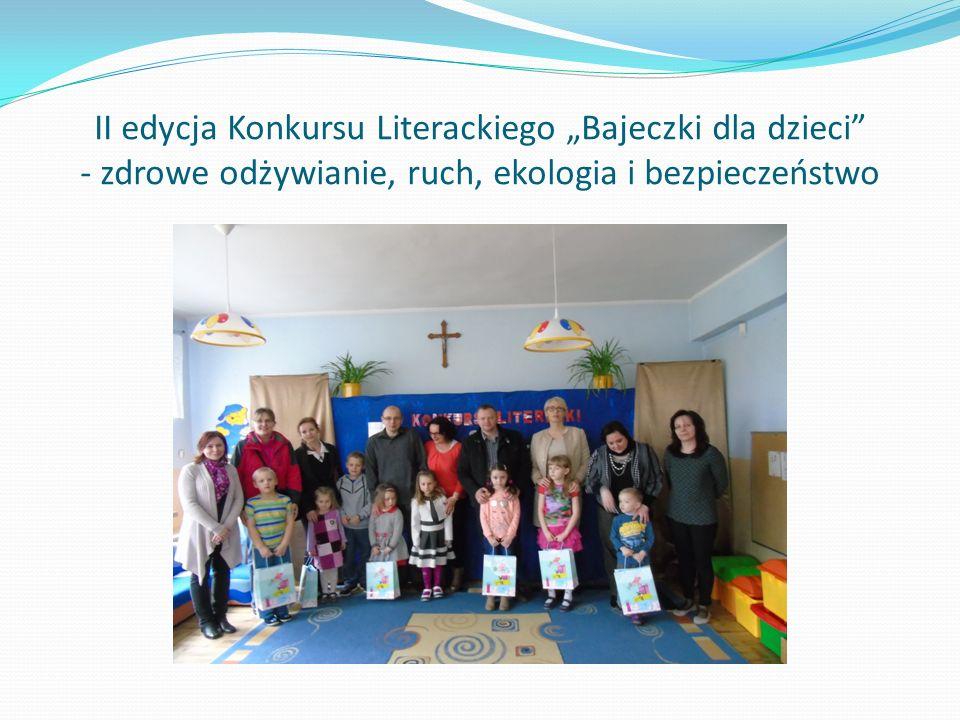 """II edycja Konkursu Literackiego """"Bajeczki dla dzieci - zdrowe odżywianie, ruch, ekologia i bezpieczeństwo"""