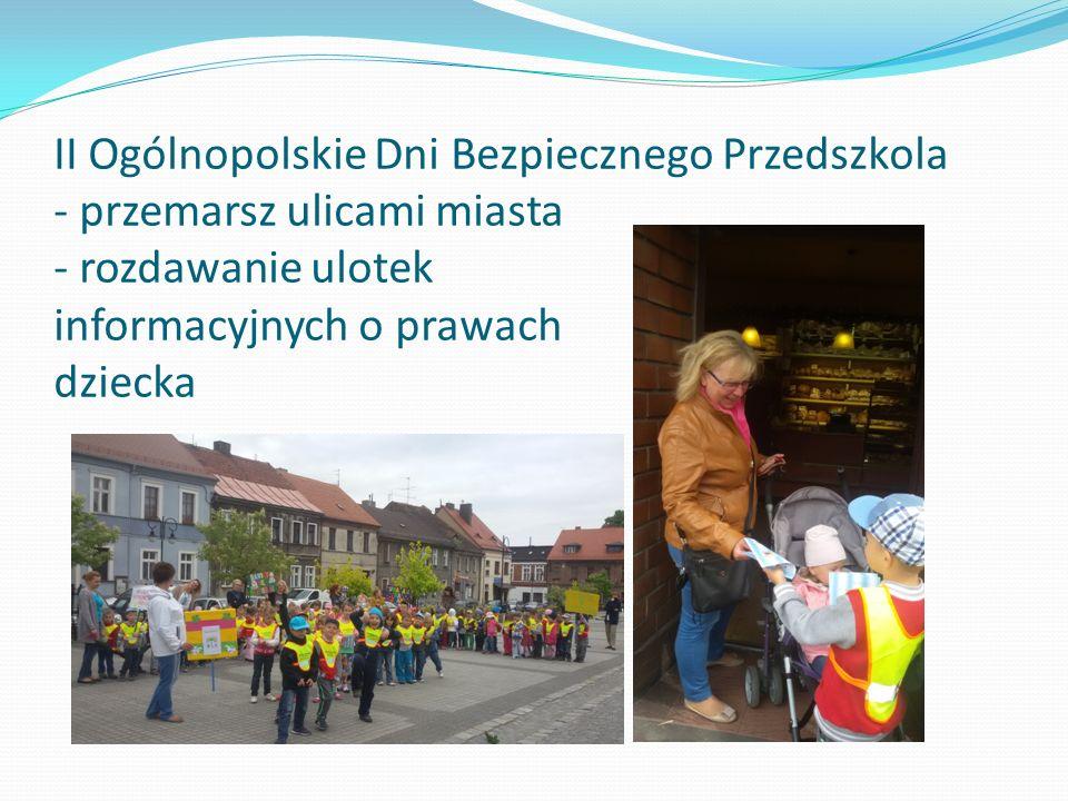 II Ogólnopolskie Dni Bezpiecznego Przedszkola - przemarsz ulicami miasta - rozdawanie ulotek informacyjnych o prawach dziecka