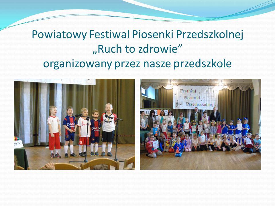 """Powiatowy Festiwal Piosenki Przedszkolnej """"Ruch to zdrowie organizowany przez nasze przedszkole"""